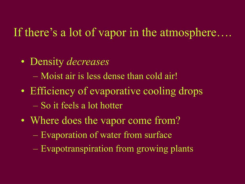 If there's a lot of vapor in the atmosphere….
