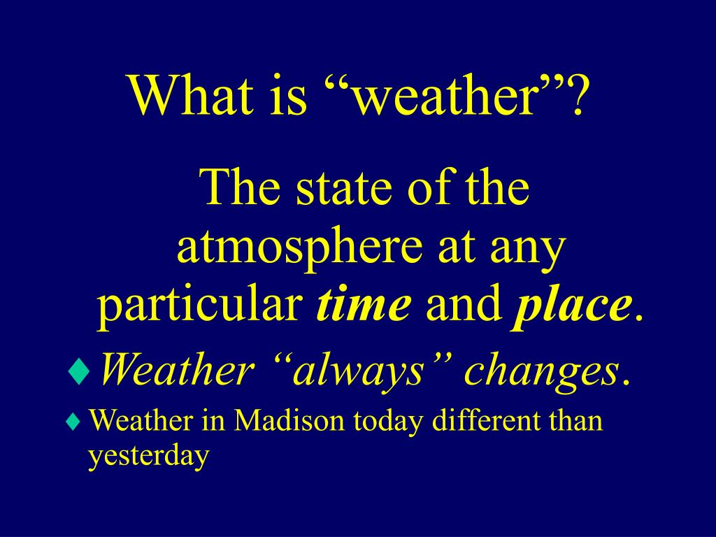 "What is ""weather""?"