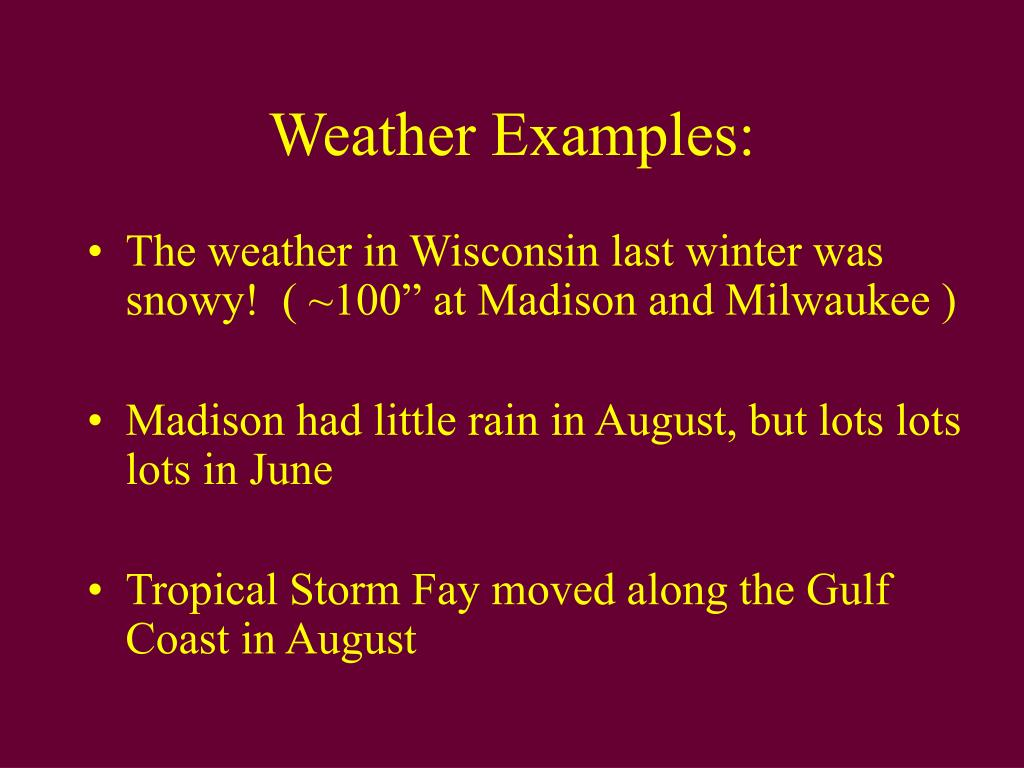 Weather Examples: