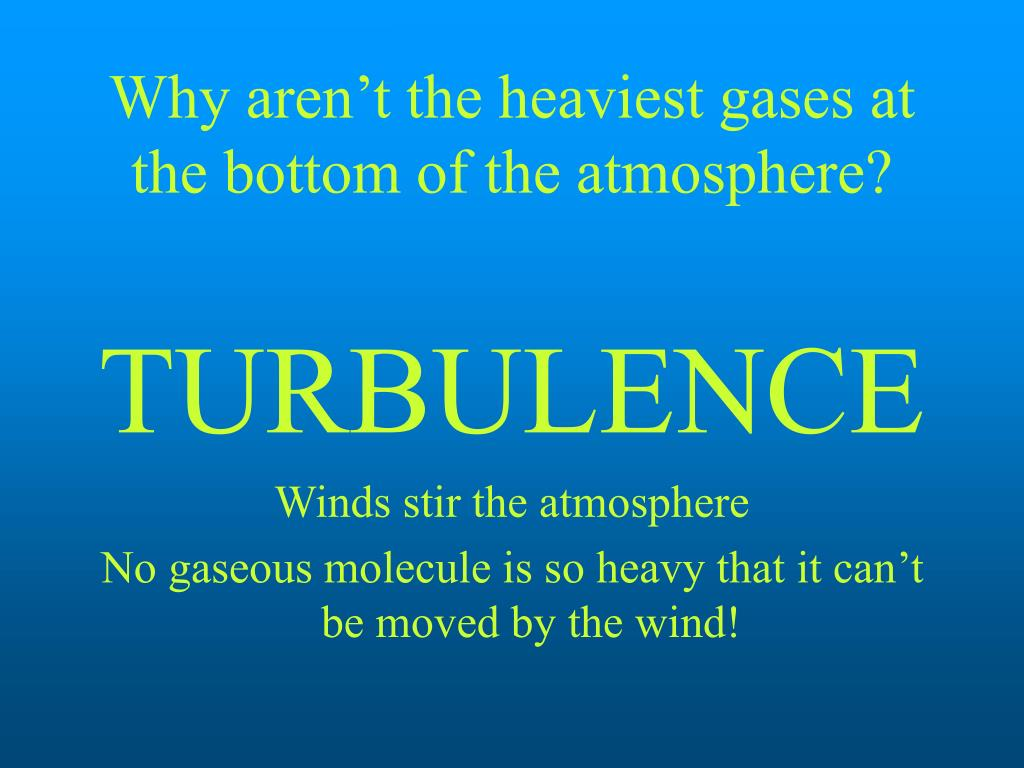 Why aren't the heaviest gases at the bottom of the atmosphere?