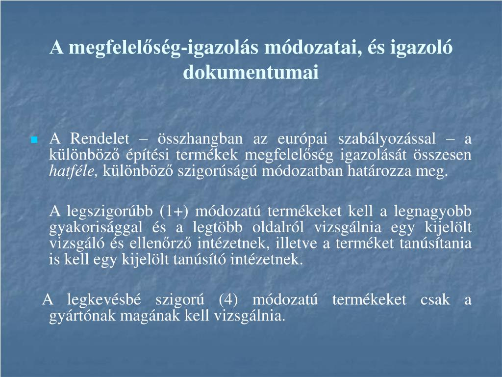 A megfelelőség-igazolás módozatai, és igazoló dokumentumai
