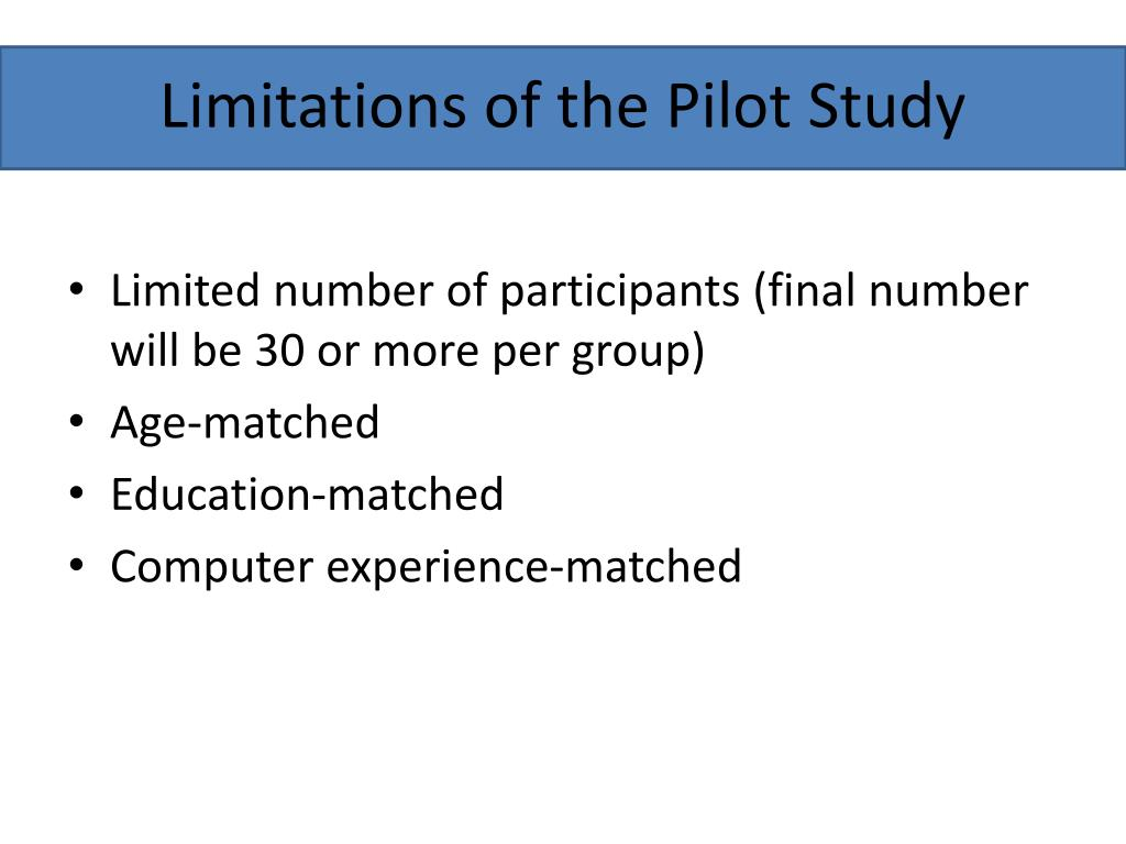 Limitations of the Pilot Study