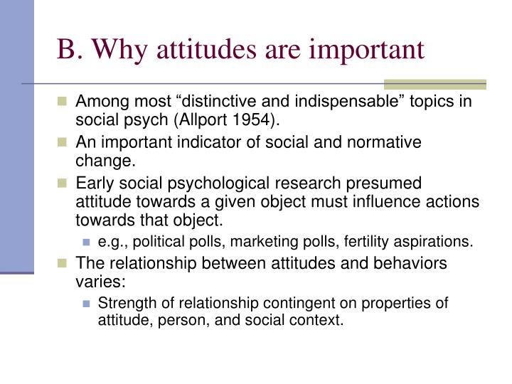 B. Why attitudes are important