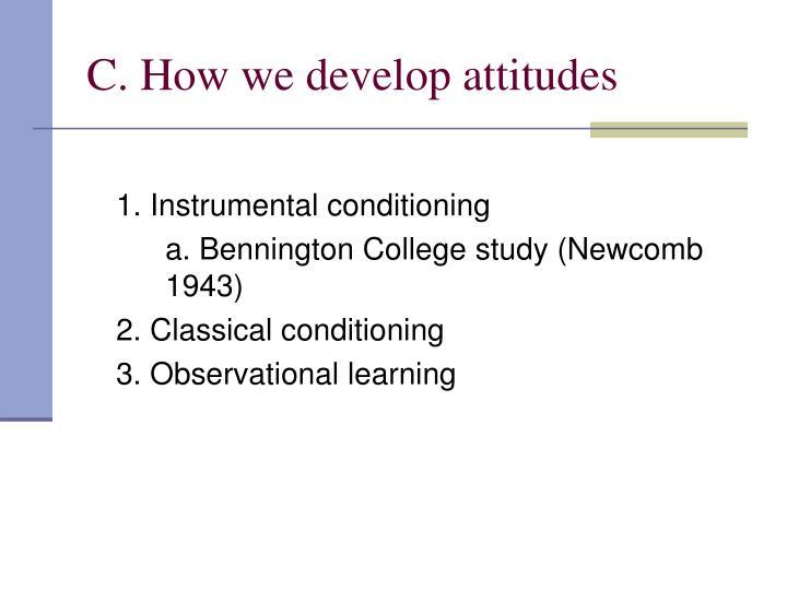 C. How we develop attitudes