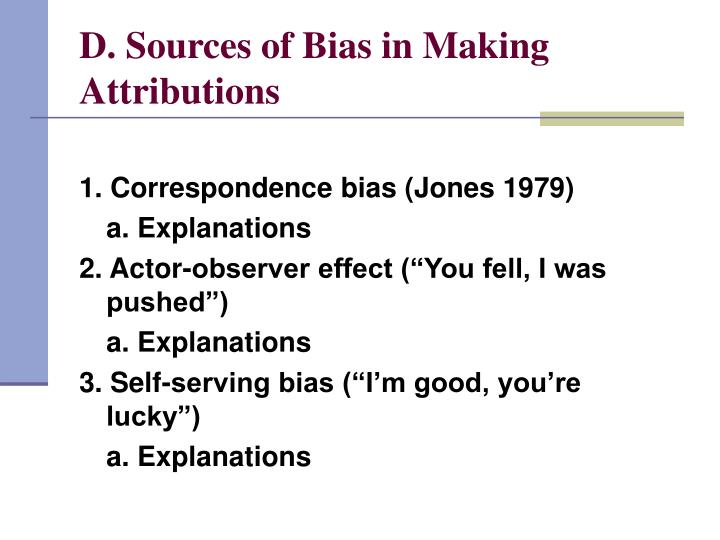 D. Sources of Bias in Making Attributions