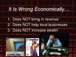 it is wrong economically7