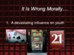 it is wrong morally