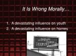 it is wrong morally17