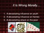 it is wrong morally19