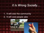 it is wrong socially11