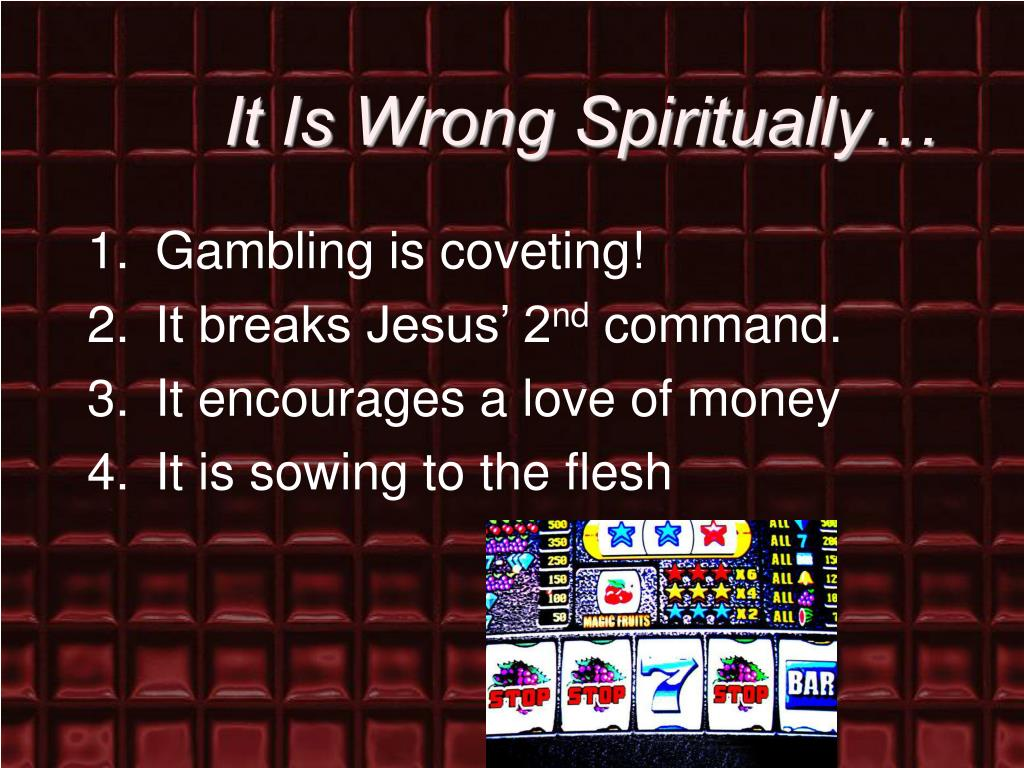 It Is Wrong Spiritually…