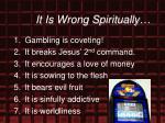 it is wrong spiritually33