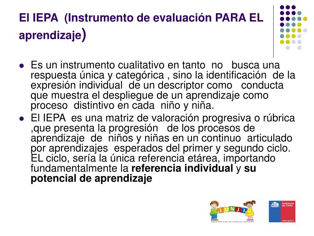 El IEPA  (Instrumento de evaluación PARA EL aprendizaje
