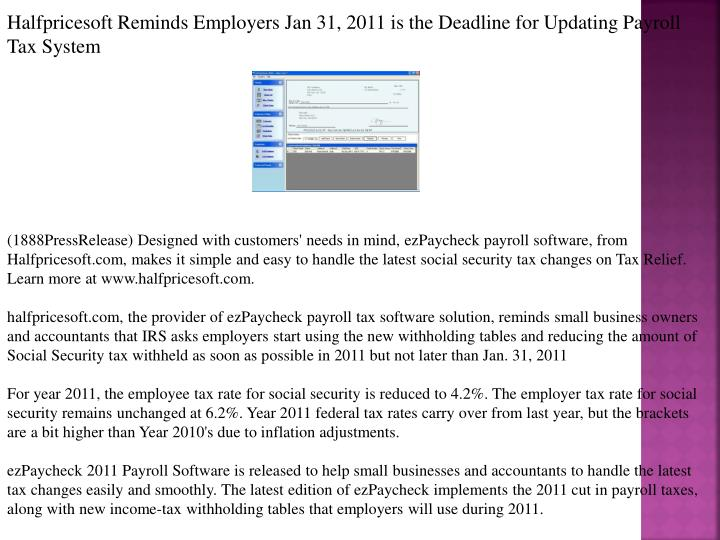 Halfpricesoft Reminds Employers Jan 31, 2011 is the Deadline for Updating Payroll Tax System