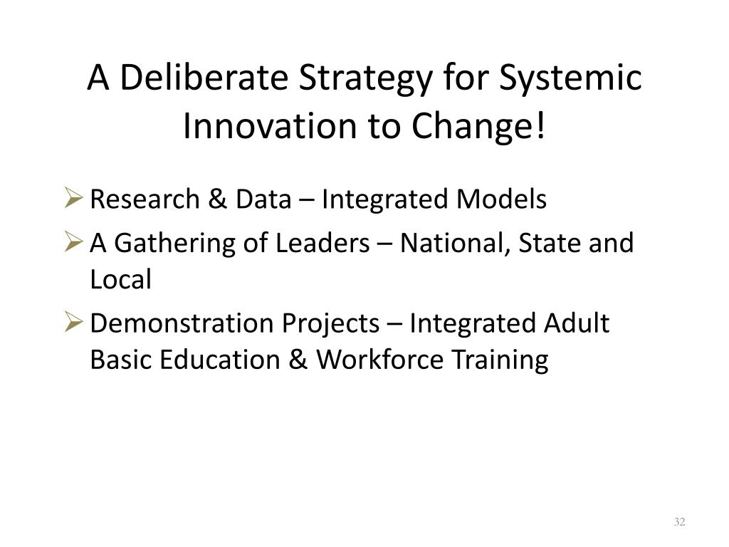 A Deliberate Strategy for Systemic Innovation to Change!