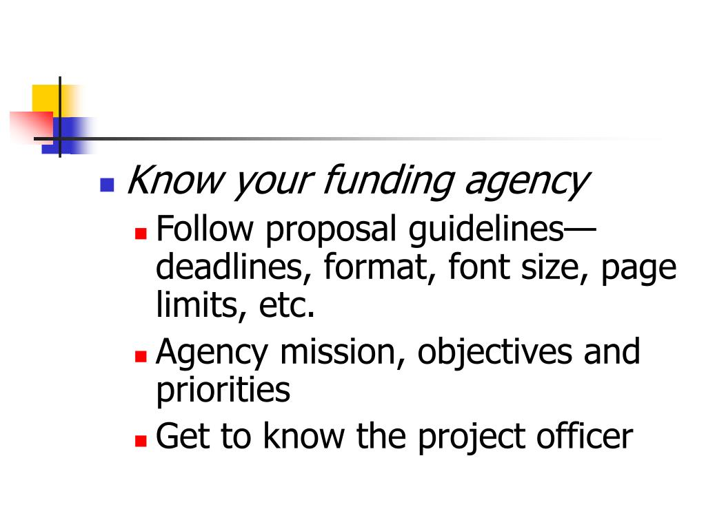 Know your funding agency