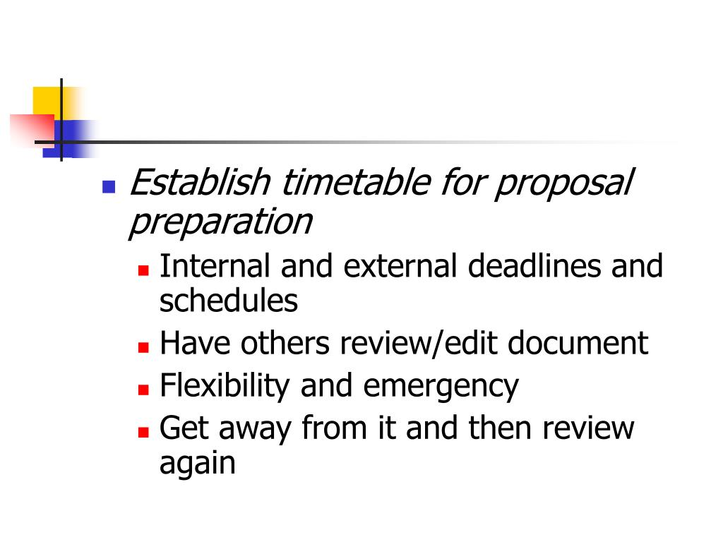 Establish timetable for proposal preparation