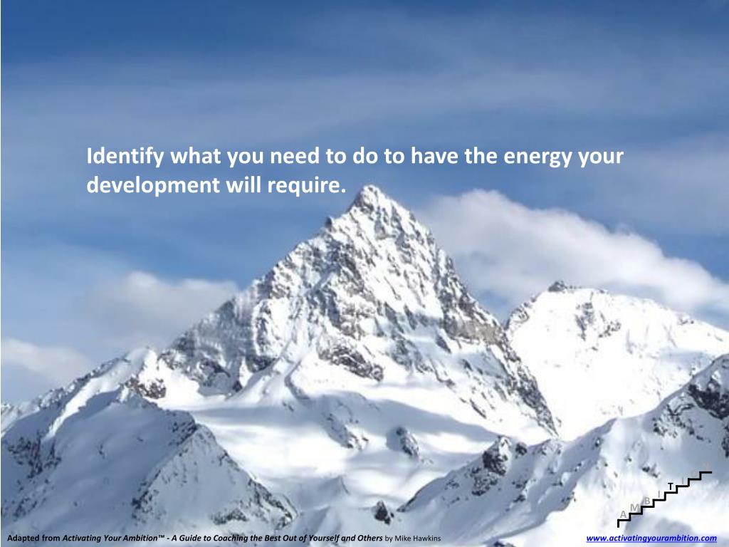 Identify what you need to do to have the energy your development will require.