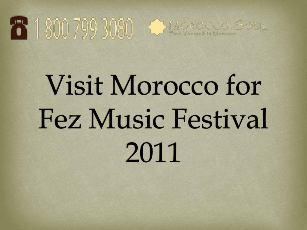 Visit Morocco for Fez Music Festival 2011