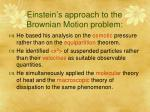 einstein s approach to the brownian motion problem