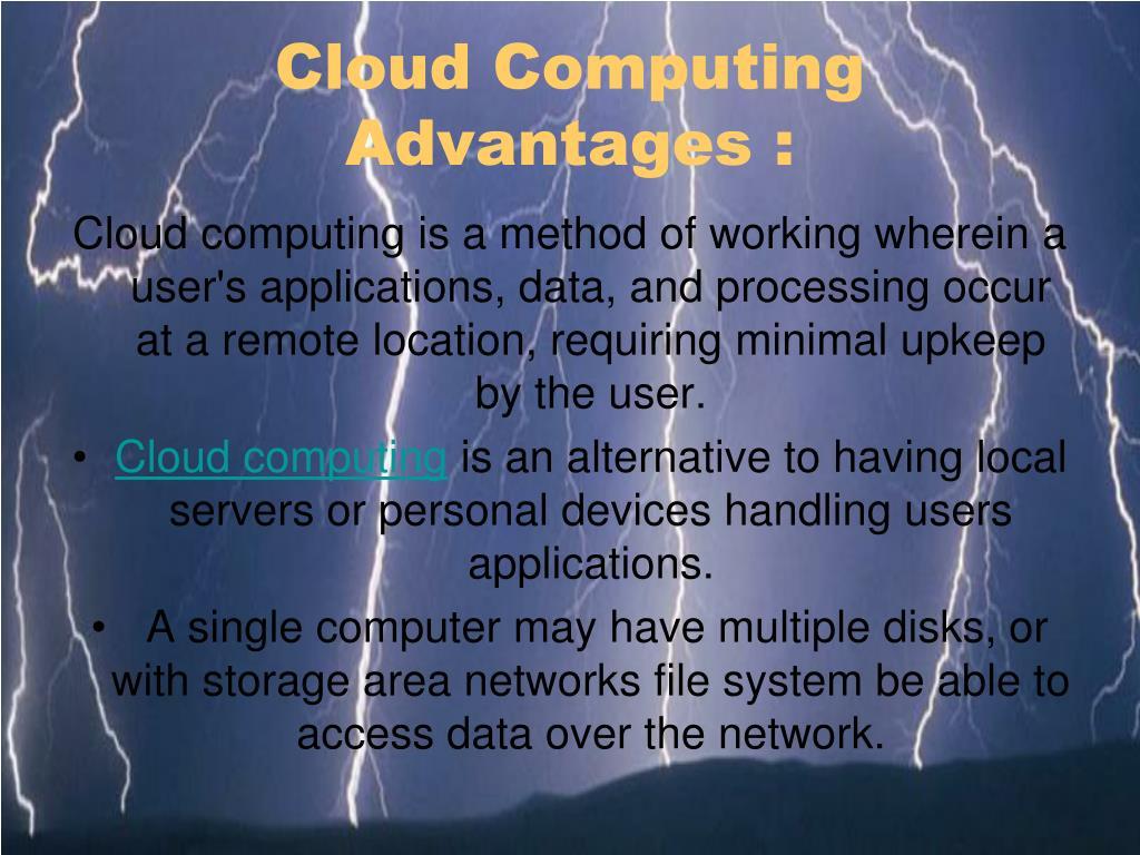 Cloud Computing Advantages :