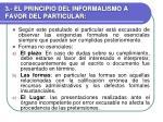 3 el principio del informalismo a favor del particular