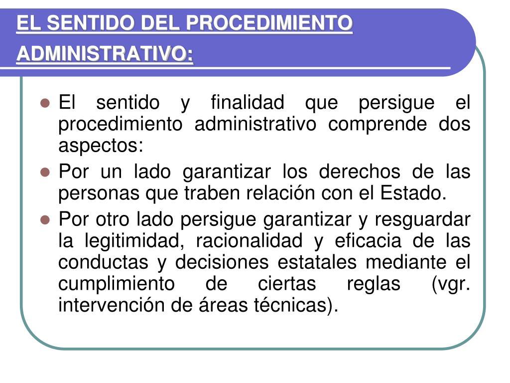 EL SENTIDO DEL PROCEDIMIENTO ADMINISTRATIVO: