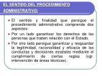 el sentido del procedimiento administrativo