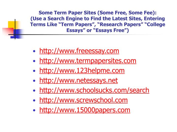 Some Term Paper Sites (Some Free, Some Fee):