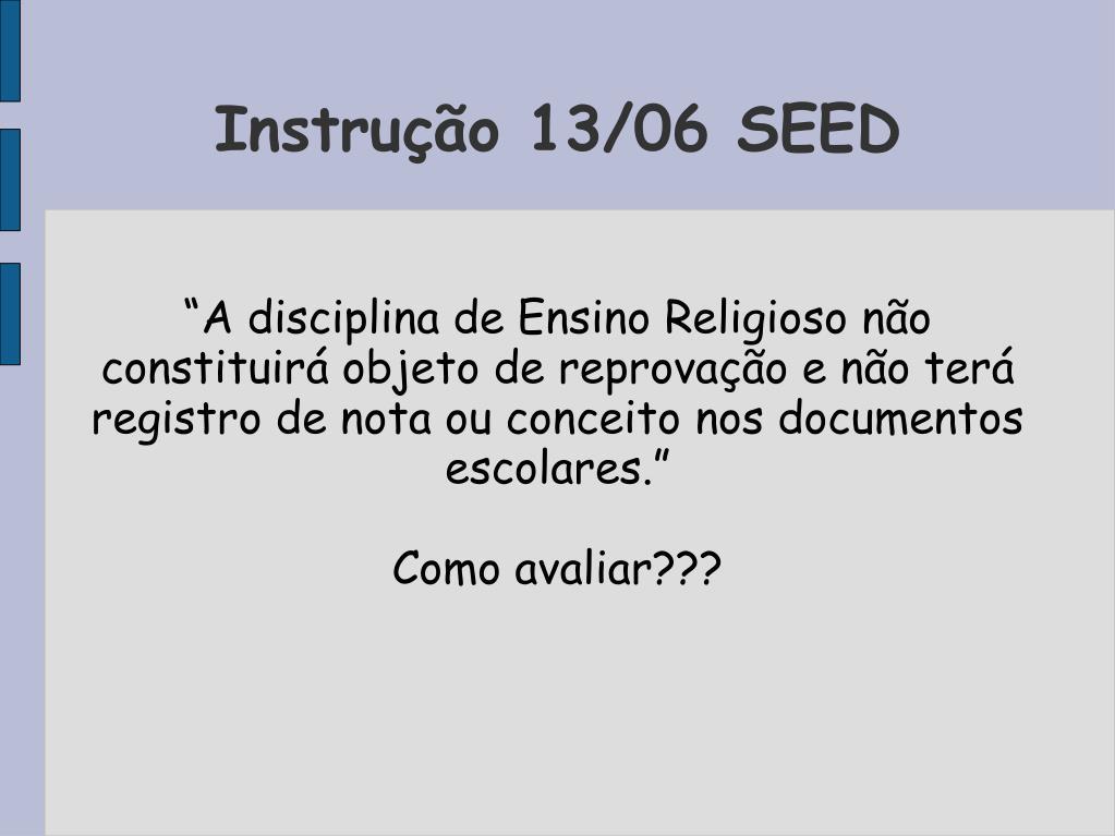 Instrução 13/06 SEED
