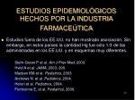 estudios epidemiol gicos hechos por la industria farmace tica