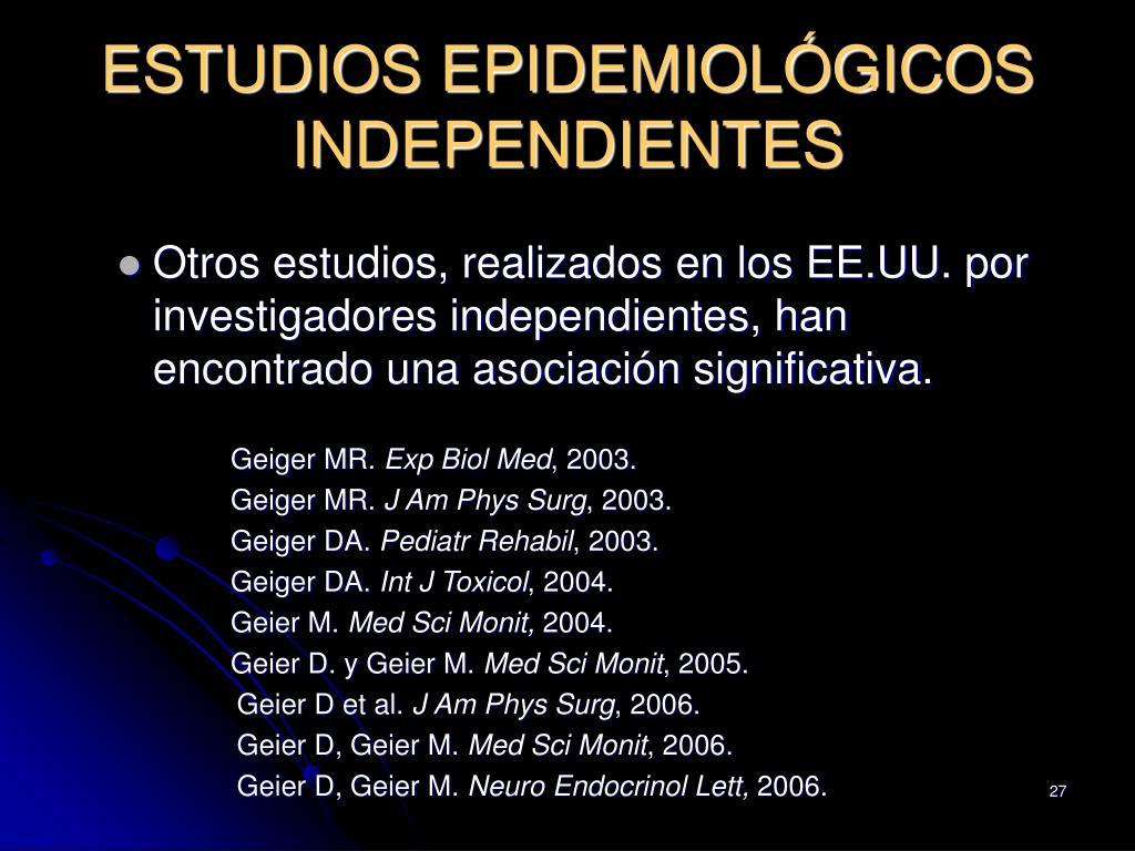 ESTUDIOS EPIDEMIOLÓGICOS INDEPENDIENTES