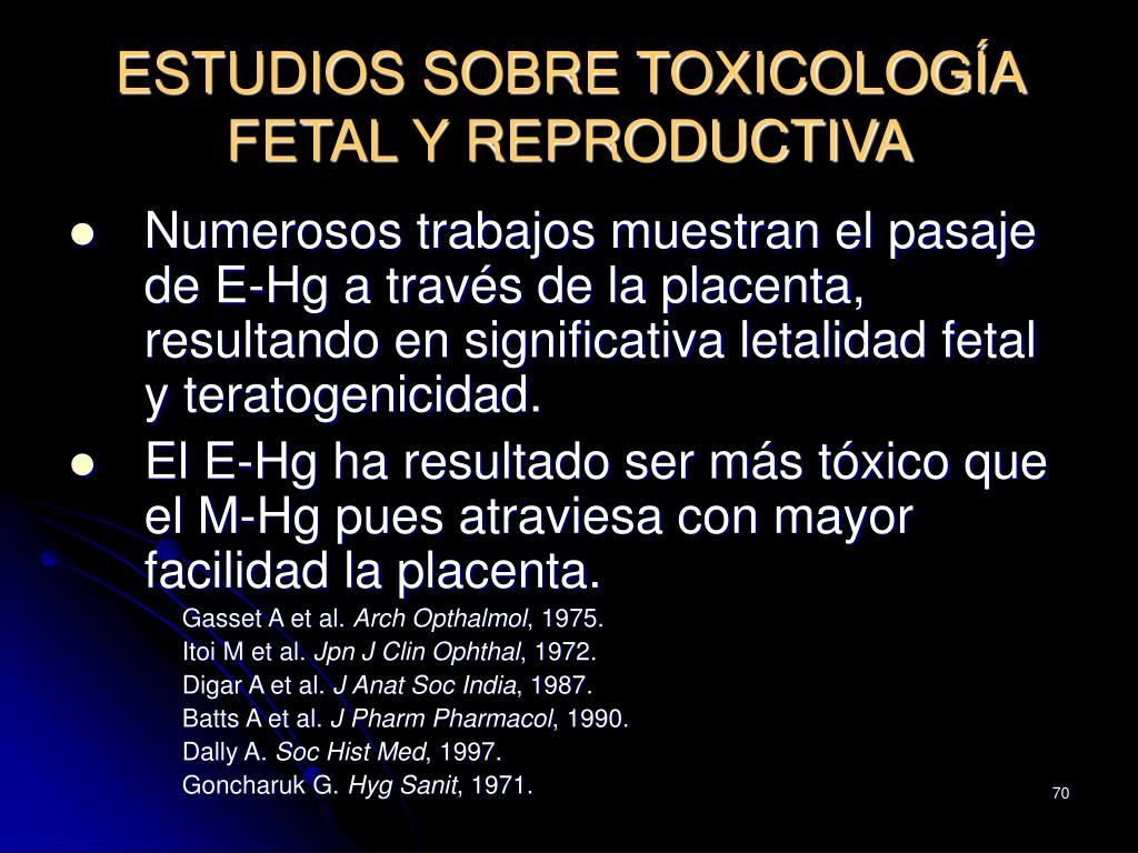 ESTUDIOS SOBRE TOXICOLOGÍA FETAL Y REPRODUCTIVA