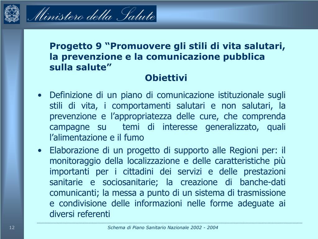 """Progetto 9 """"Promuovere gli stili di vita salutari, la prevenzione e la comunicazione pubblica sulla salute"""""""
