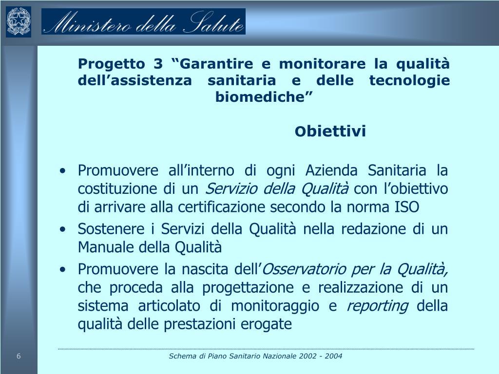 """Progetto 3 """"Garantire e monitorare la qualità dell'assistenza sanitaria e delle tecnologie biomediche"""""""