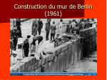 construction du mur de berlin 1961