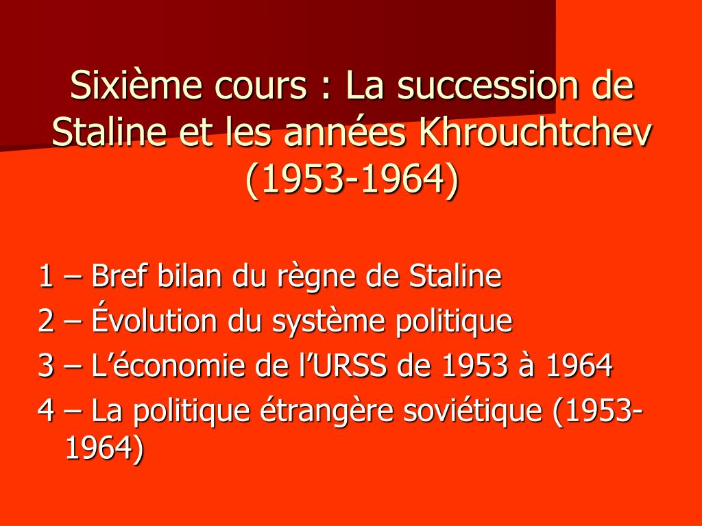 Sixième cours : La succession de Staline et les années Khrouchtchev (1953-1964)