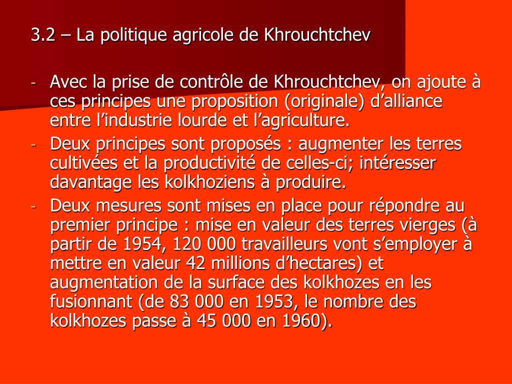 3.2 – La politique agricole de Khrouchtchev