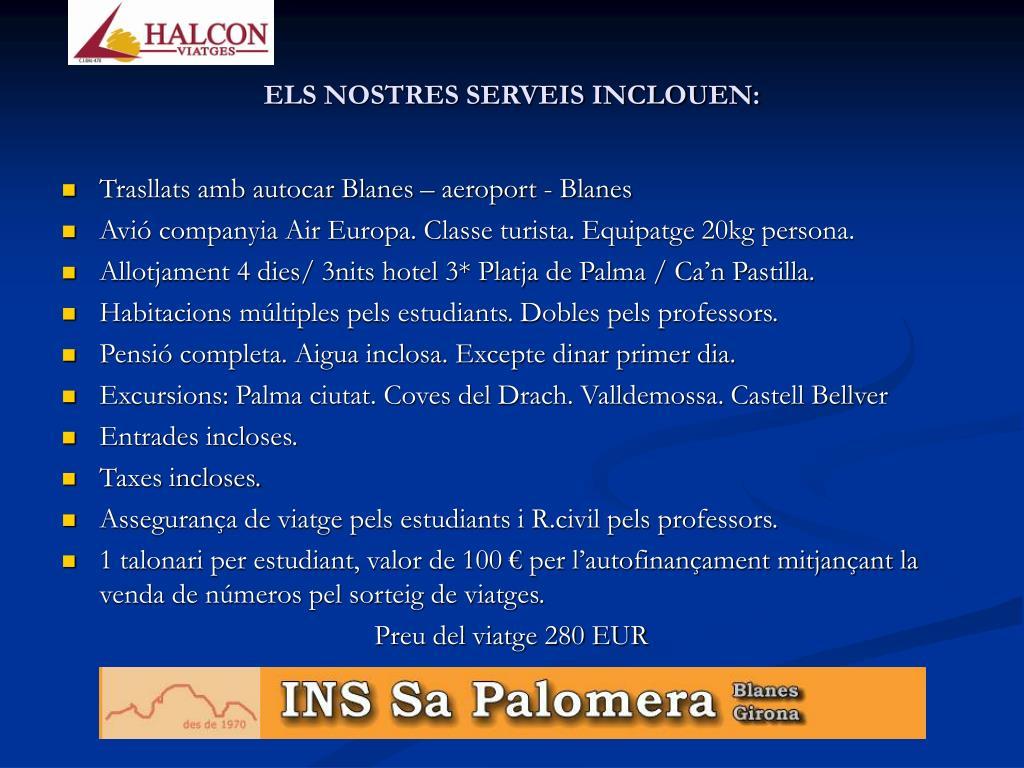 ELS NOSTRES SERVEIS INCLOUEN: