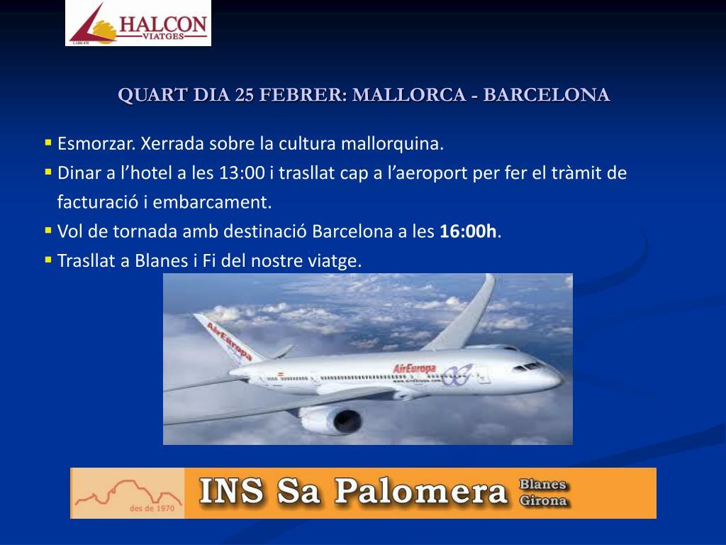 QUART DIA 25 FEBRER: MALLORCA - BARCELONA