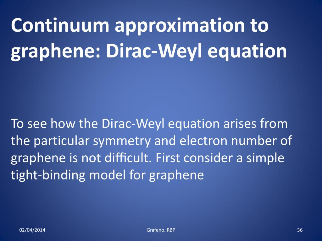 Continuum approximation to graphene: Dirac-Weyl equation