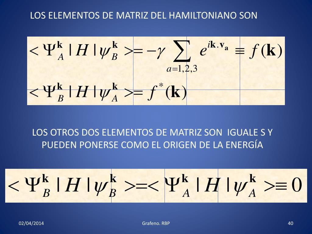 LOS ELEMENTOS DE MATRIZ DEL HAMILTONIANO SON