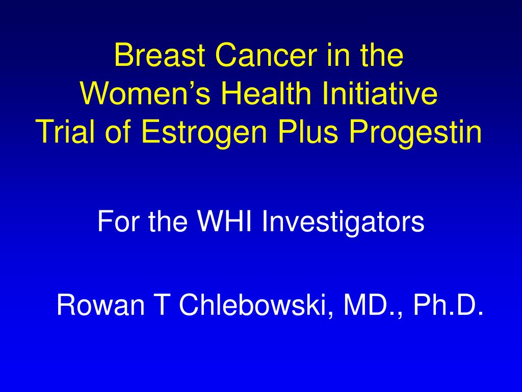 Breast Cancer in the               Women's Health Initiative             Trial of Estrogen Plus Progestin