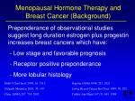 menopausal hormone therapy and breast cancer background