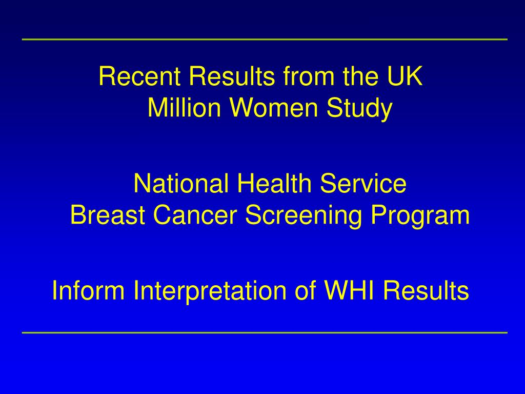 Recent Results from the UK                        Million Women Study