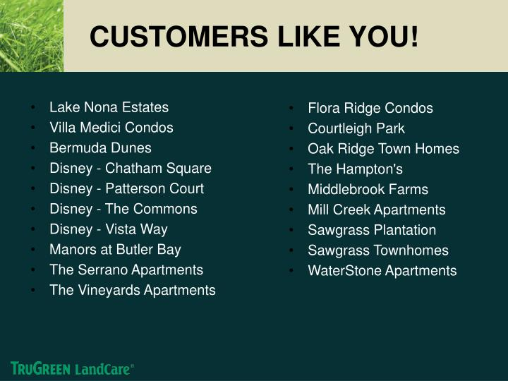 CUSTOMERS LIKE YOU!
