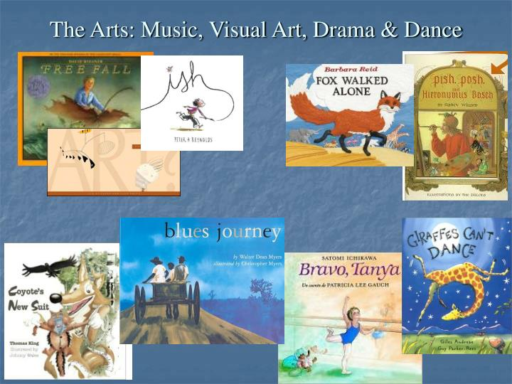 The Arts: Music, Visual Art, Drama & Dance