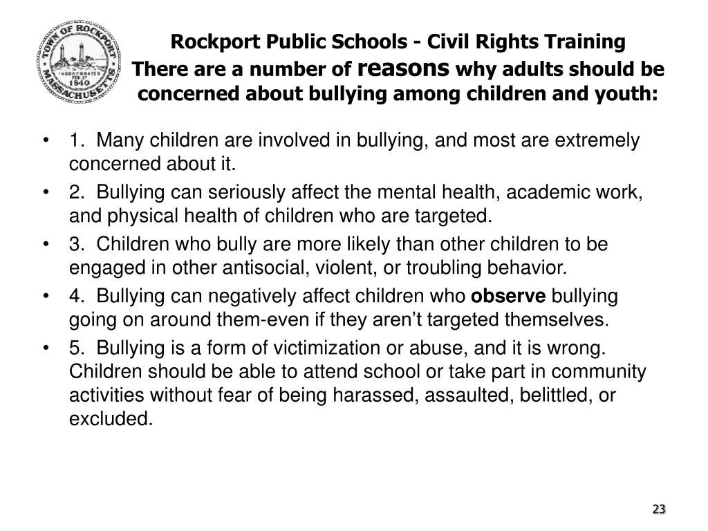 1.  Many children are involved in bullying, and most are extremely concerned about it.