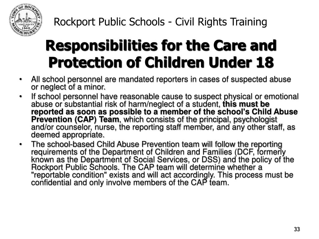All school personnel are mandated reporters in cases of suspected abuse or neglect of a minor.