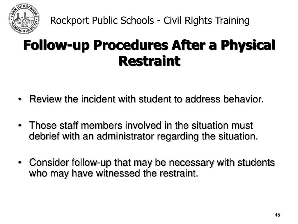Review the incident with student to address behavior.